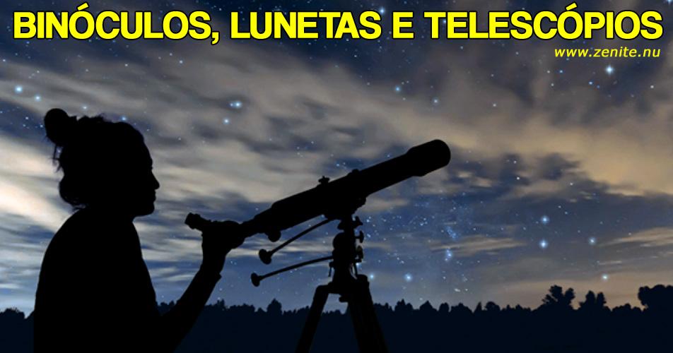 Binóculos, lunetas e telescópios