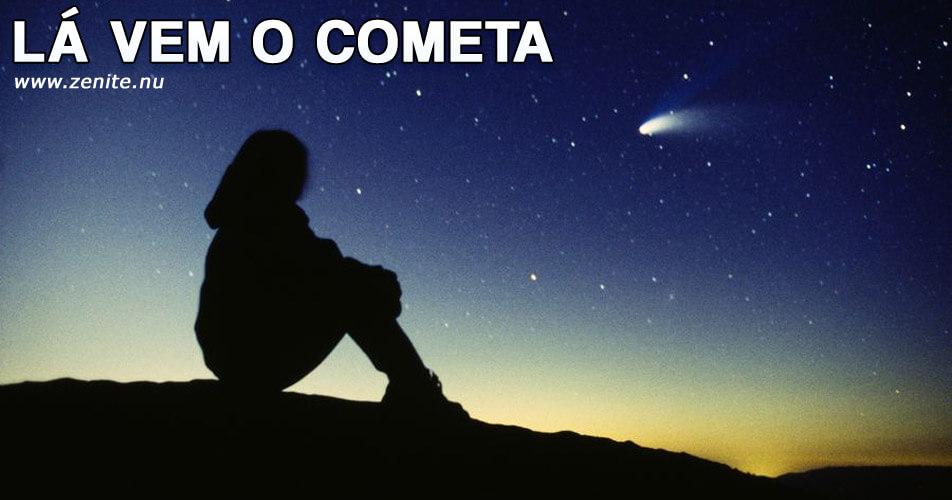 Lá vem o cometa